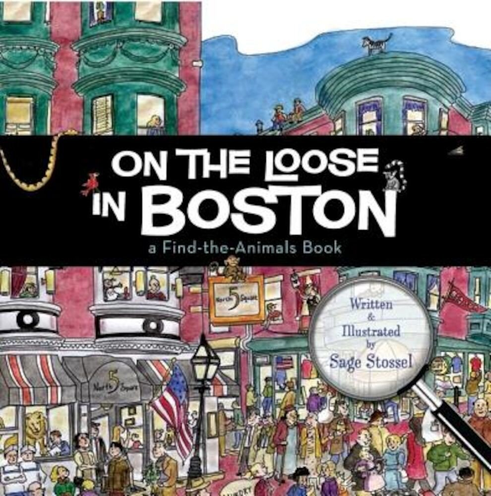 On the Loose in Boston: A Find-The-Animals Book, Hardcover