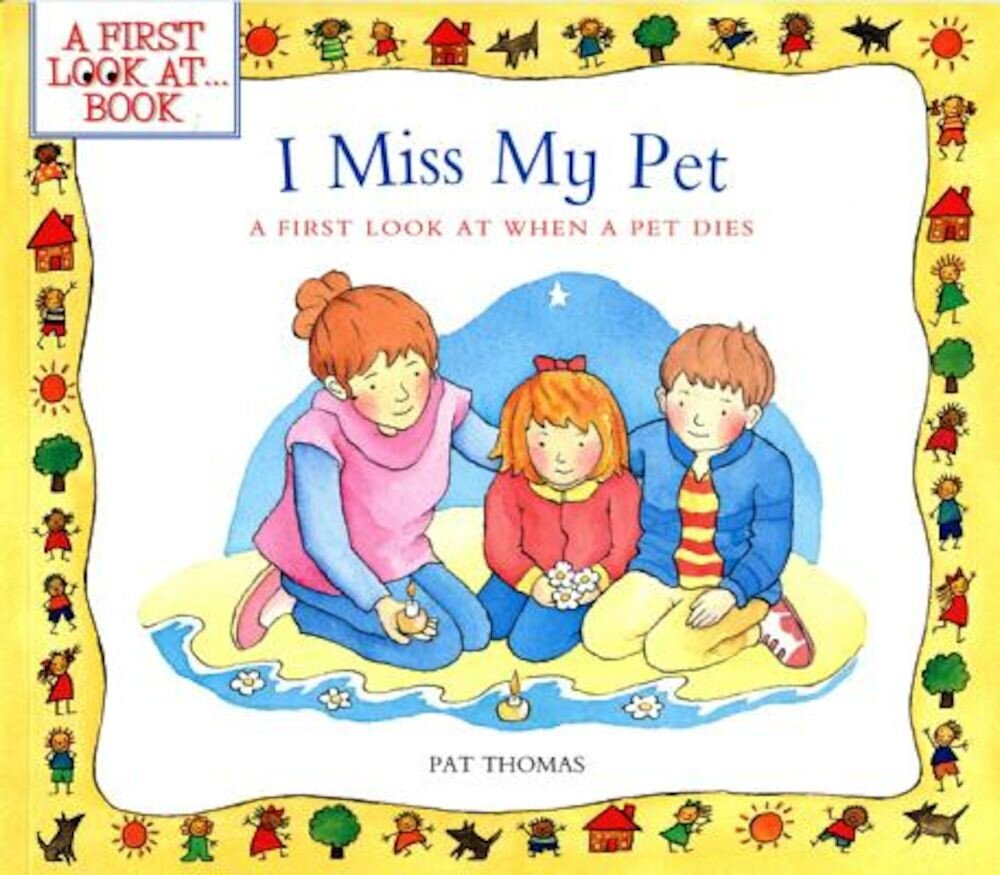 I Miss My Pet: A First Look at When a Pet Dies, Paperback