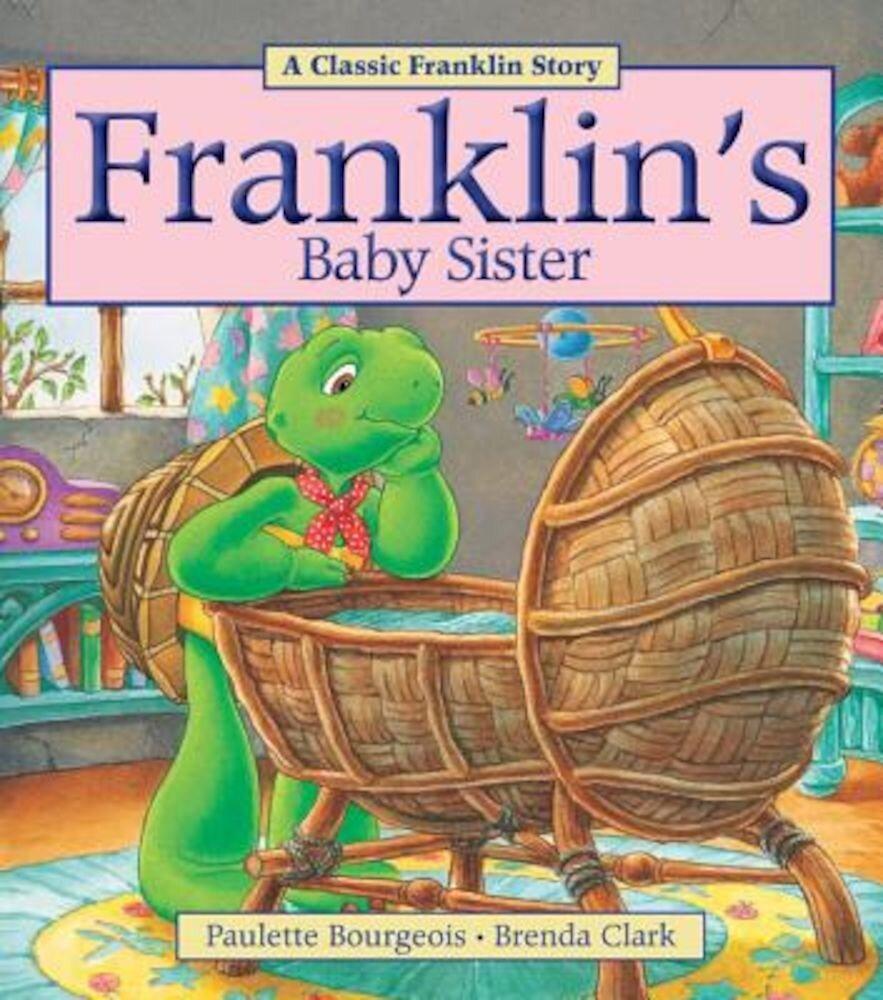 Franklin's Baby Sister, Paperback