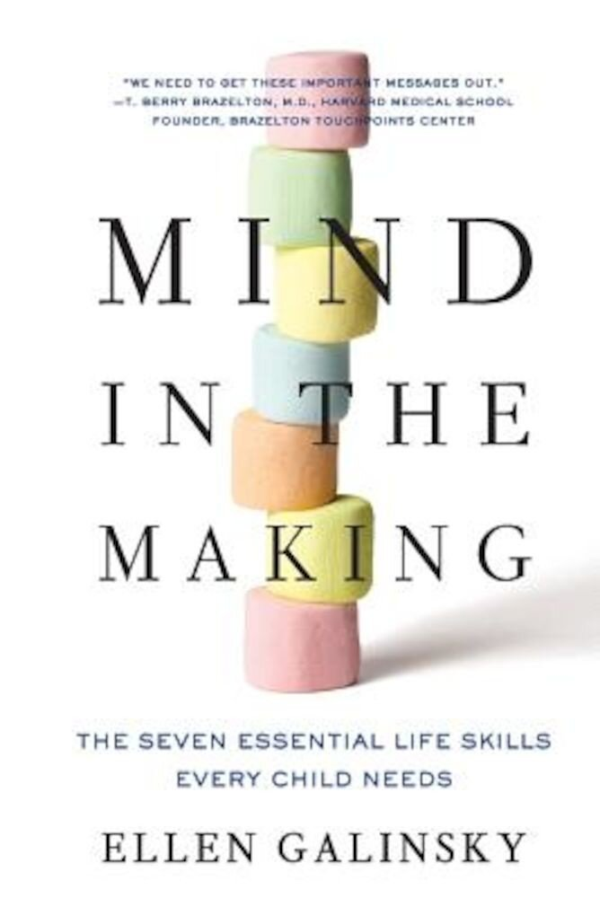 Mind in the Making: The Seven Essential Life Skills Every Child Needs, Paperback