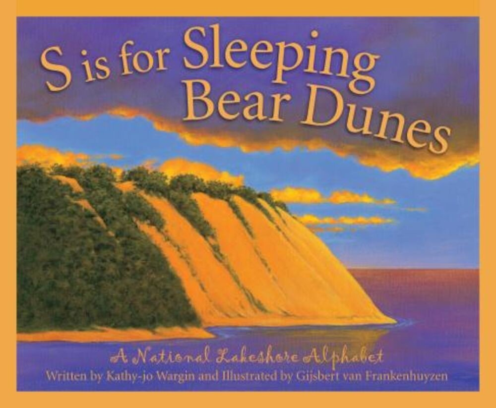 S Is for Sleeping Bear Dunes: A National Lakeshore Alphabet, Hardcover