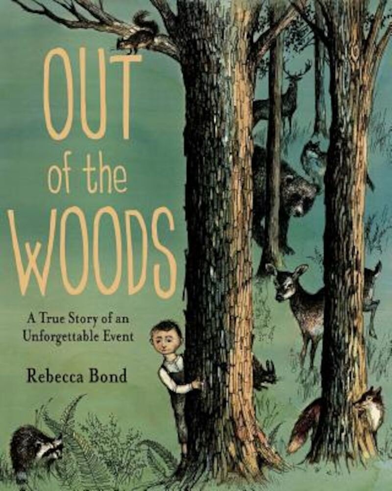 Out of the Woods: A True Story of an Unforgettable Event, Hardcover