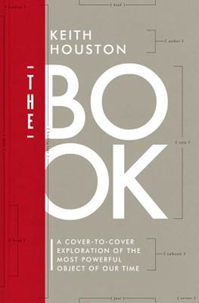 The Book: A Cover-To-Cover Exploration of the Most Powerful Object of Our Time, Hardcover