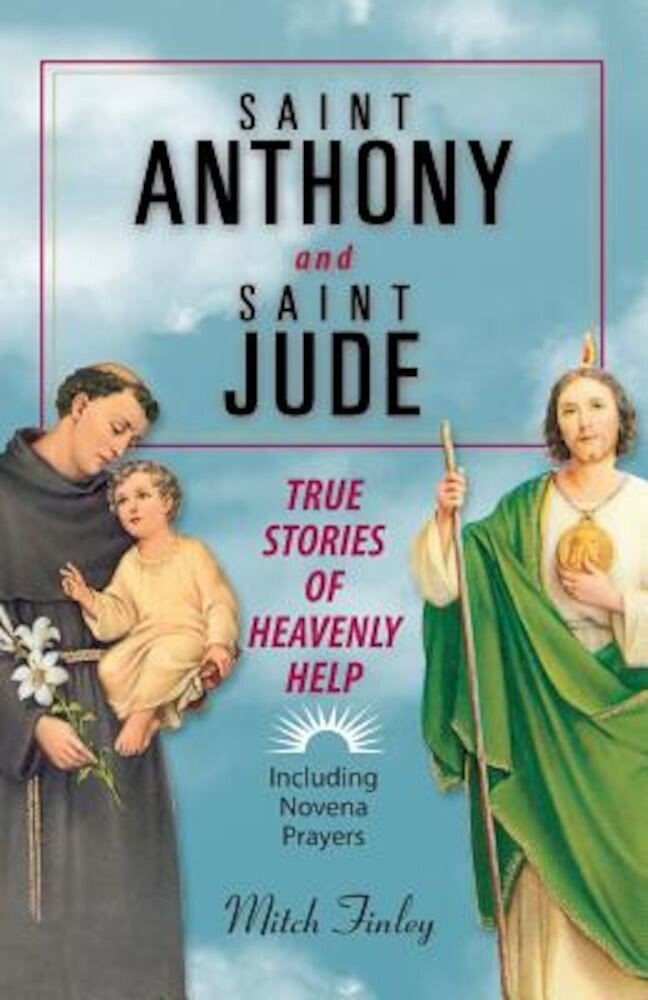 Saint Anthony and Saint Jude: True Stories of Heavenly Help, Paperback