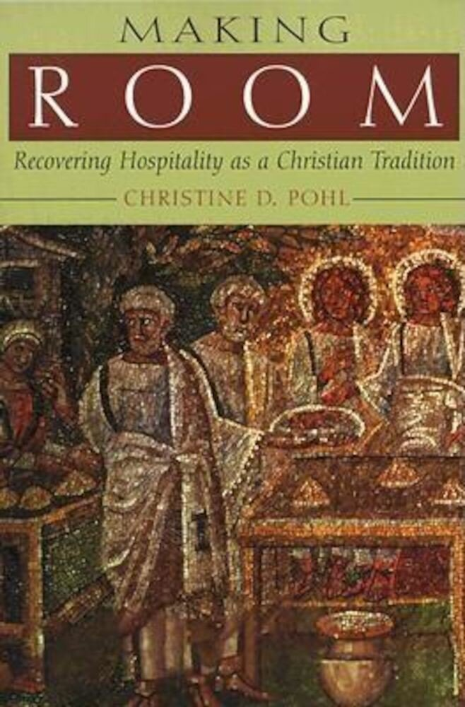 Making Room: Recovering Hospitality as a Christian Tradition, Paperback