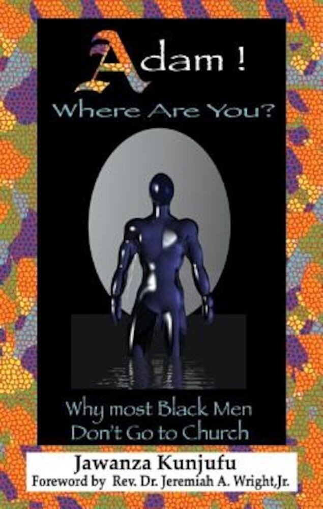 Adam! Where Are You?: Why Most Black Men Dont Go to Church, Paperback