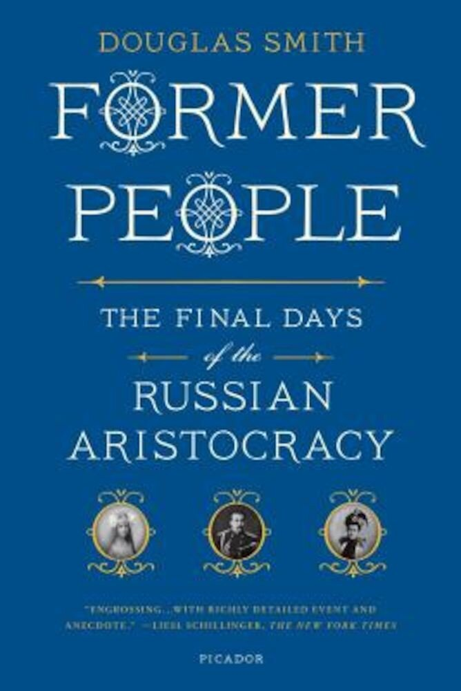 Former People: The Final Days of the Russian Aristocracy, Paperback