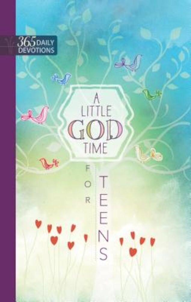 A Little God Time for Teens: One Year Devotional, Hardcover