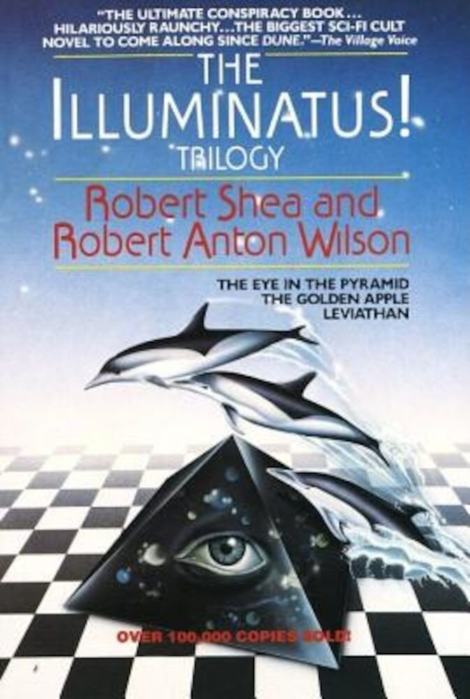 The Illuminatus! Trilogy: The Eye in the Pyramid, the Golden Apple, Leviathan, Paperback