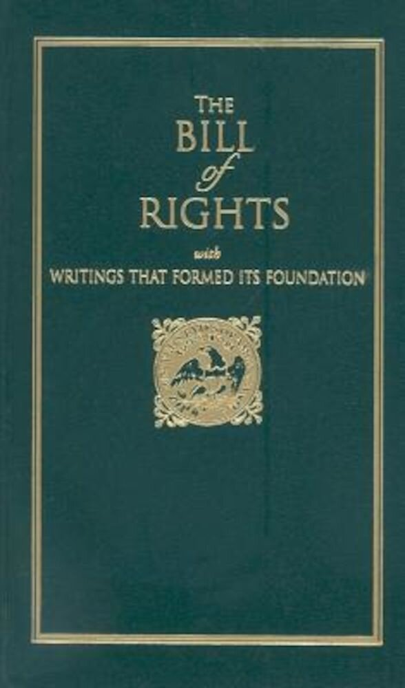The Bill of Rights: With Writings That Formed Its Foundation, Hardcover