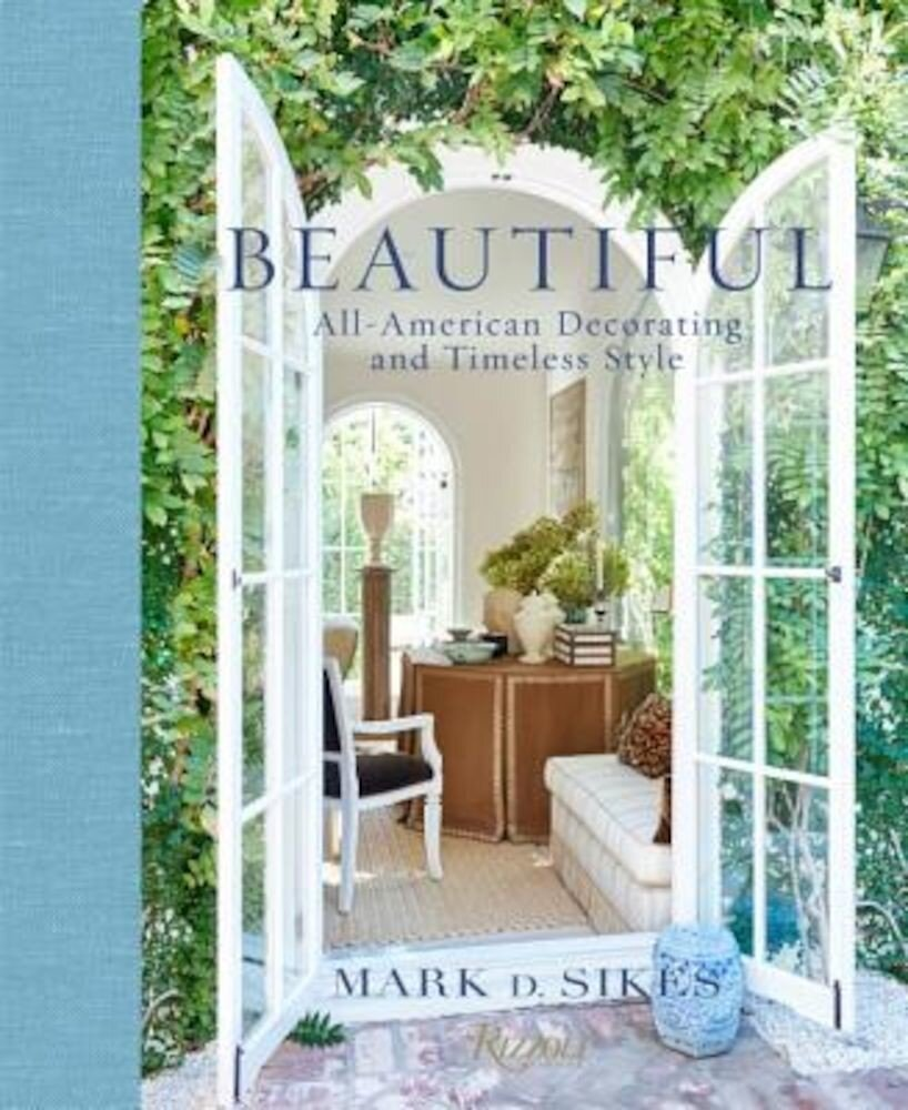 Beautiful: All-American Decorating and Timeless Style, Hardcover