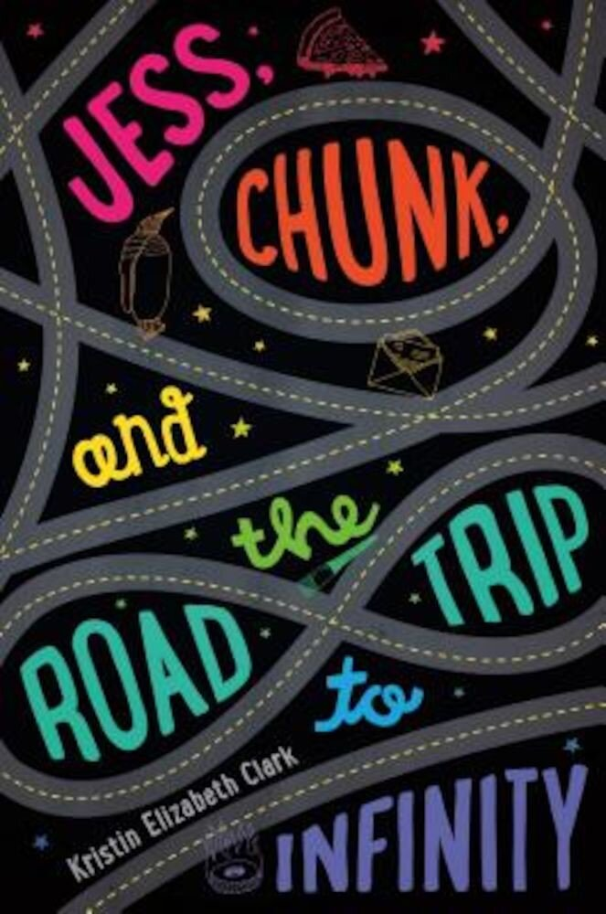 Jess, Chunk, and the Road Trip to Infinity, Hardcover
