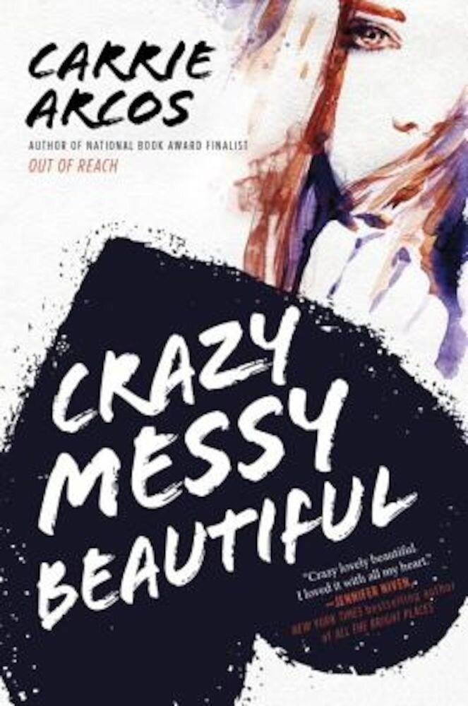 Crazy Messy Beautiful, Hardcover