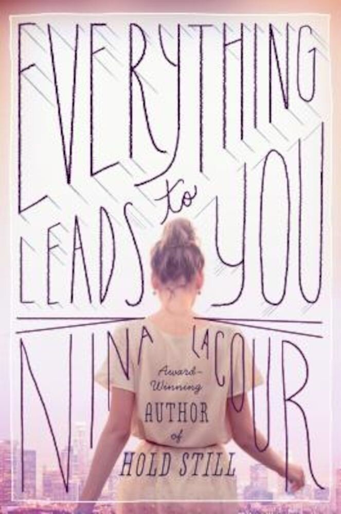 Everything Leads to You, Hardcover
