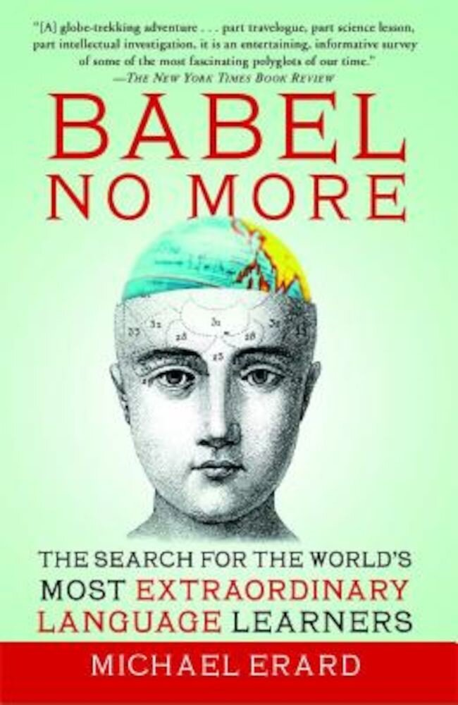 Babel No More: The Search for the World's Most Extraordinary Language Learners, Paperback