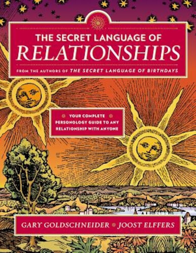 The Secret Language of Relationships: Your Complete Personality Guide to Any Relationship with Anyone, Paperback