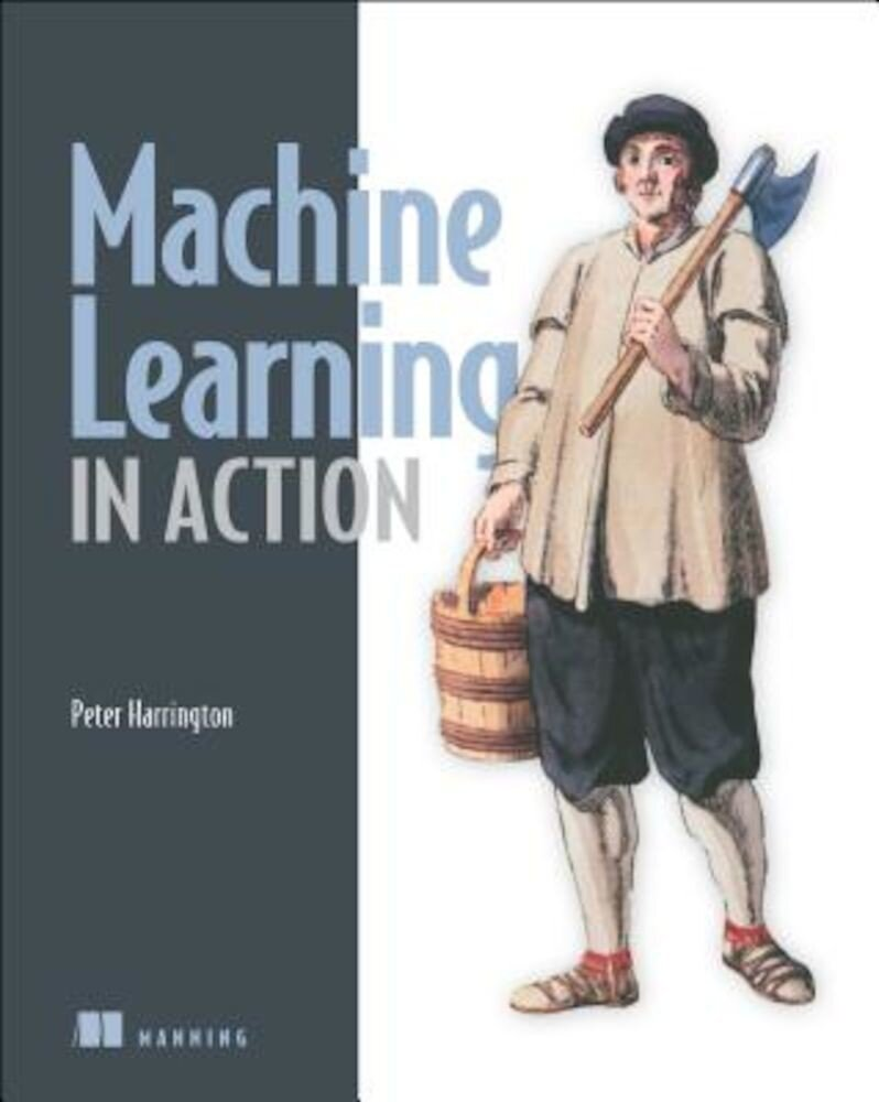 Machine Learning in Action, Paperback