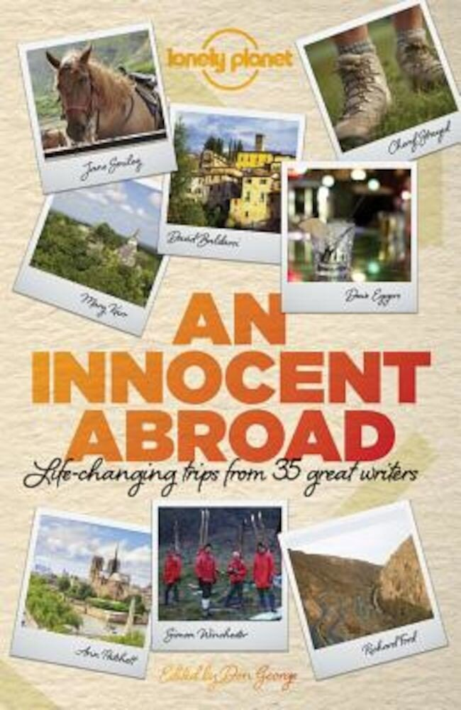 An Innocent Abroad: Life-Changing Trips from 35 Great Writers, Paperback
