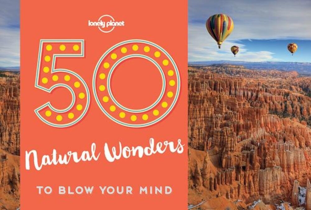50 Natural Wonders to Blow Your Mind, Paperback