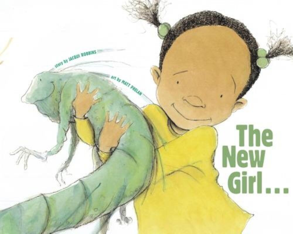The New Girl... and Me, Hardcover