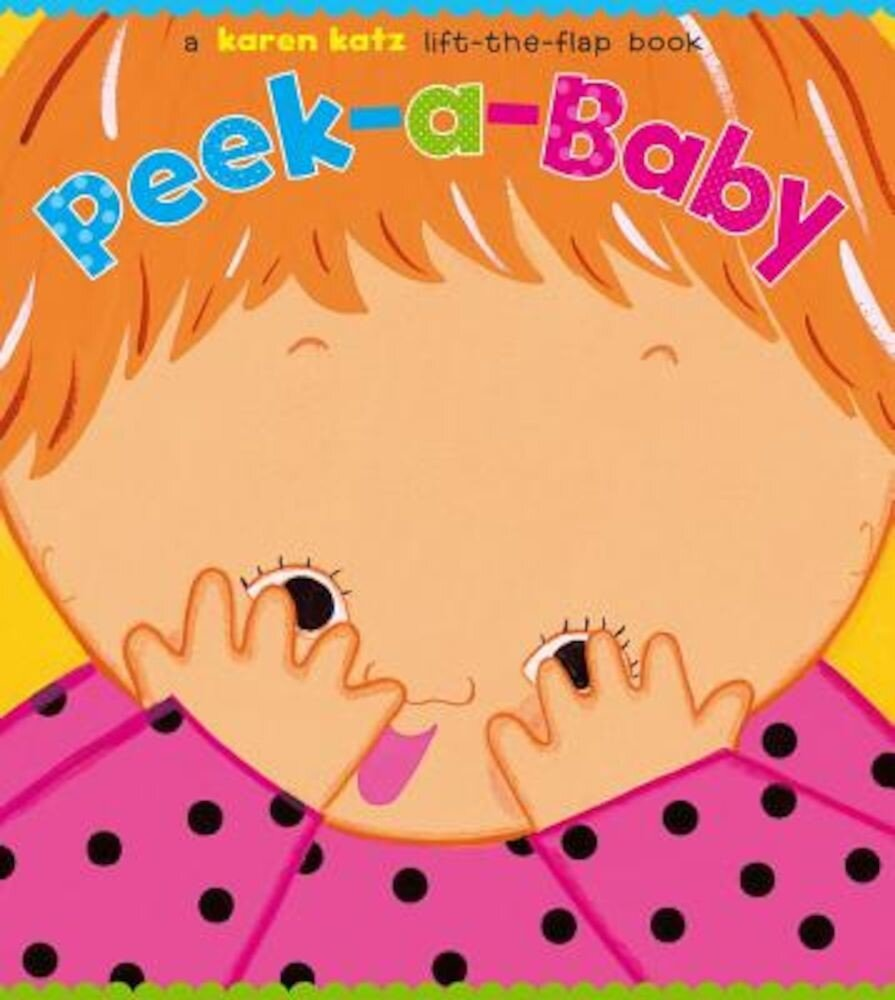 Peek-A-Baby: A Lift-The-Flap Book, Hardcover