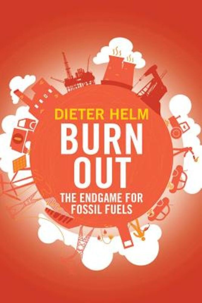 Burn Out: The Endgame for Fossil Fuels, Hardcover