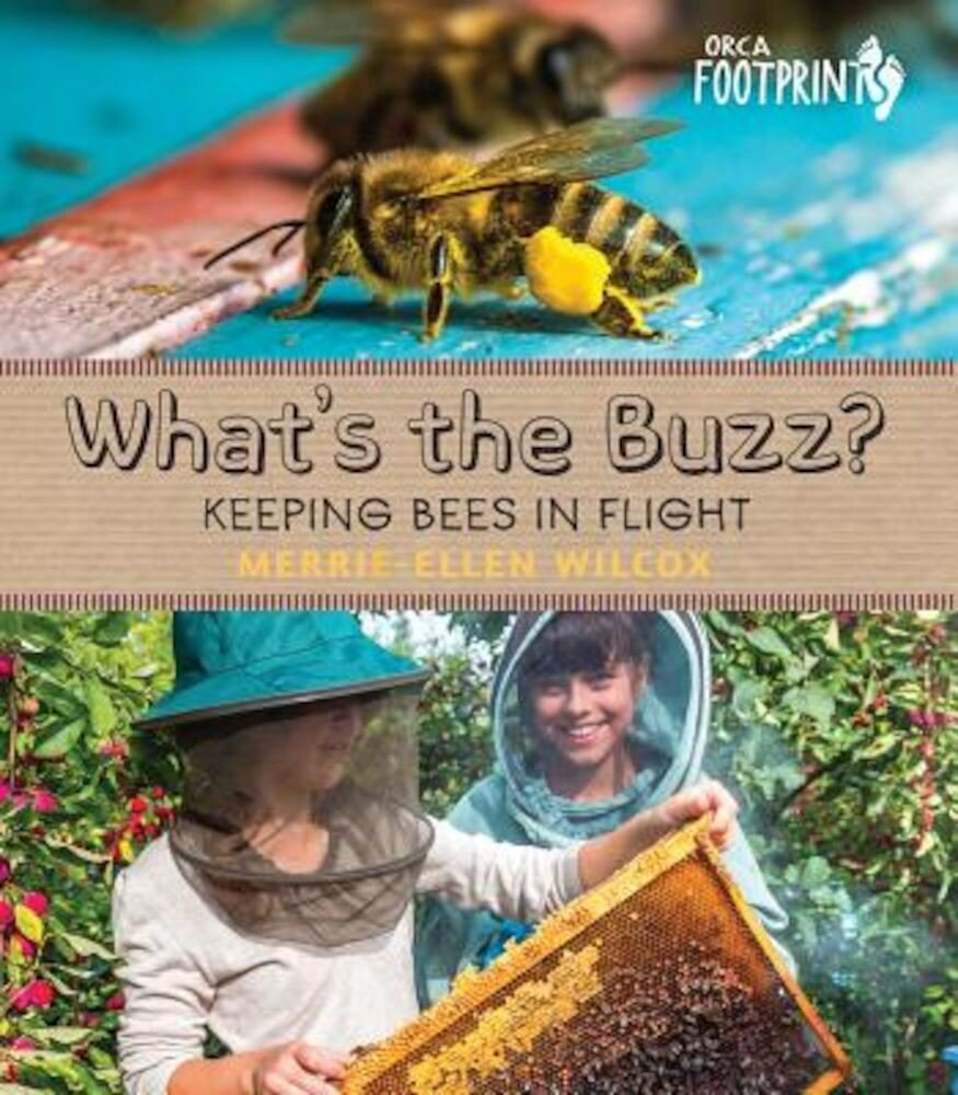 What's the Buzz?: Keeping Bees in Flight, Hardcover