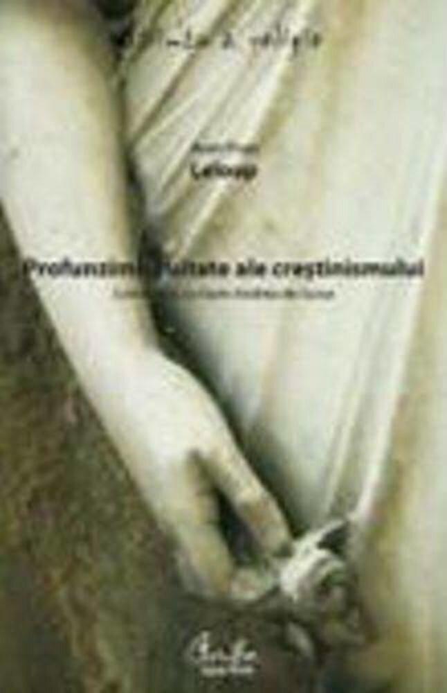 Profunzimile uitate ale crestinismului