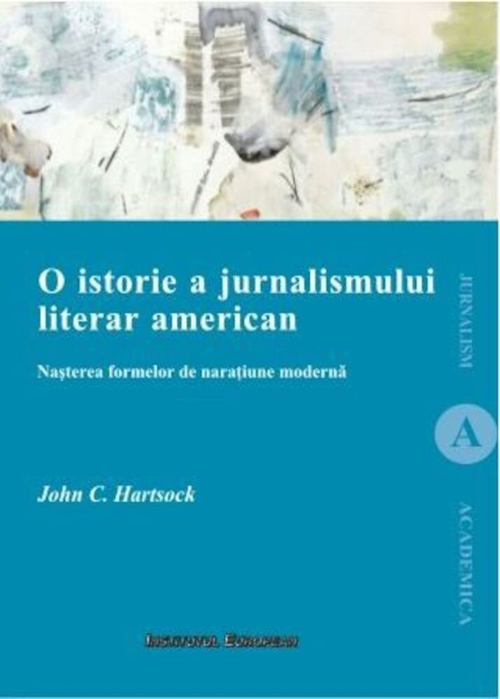 O istorie a jurnalismului. Nasterea formelor de naratiune moderna