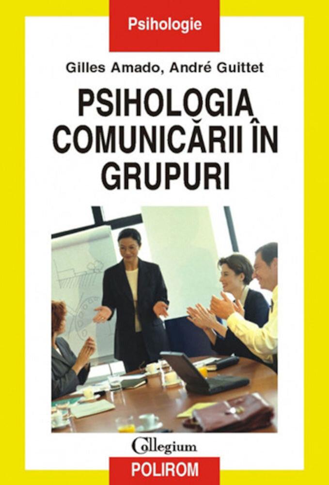 Coperta Carte Psihologia comunicarii in grupuri