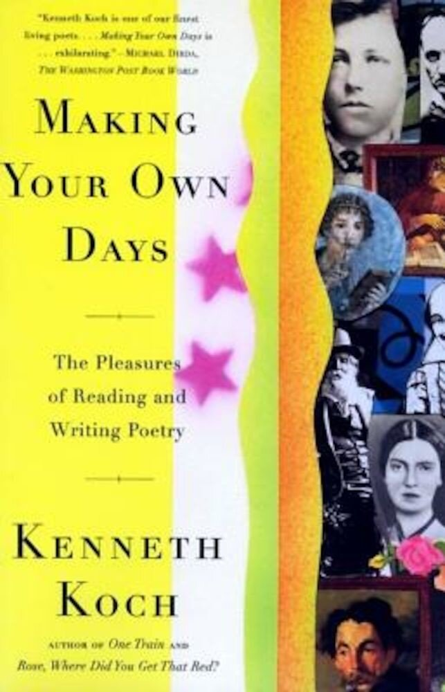 Making Your Own Days: The Pleasures of Reading and Writing Poetry, Paperback