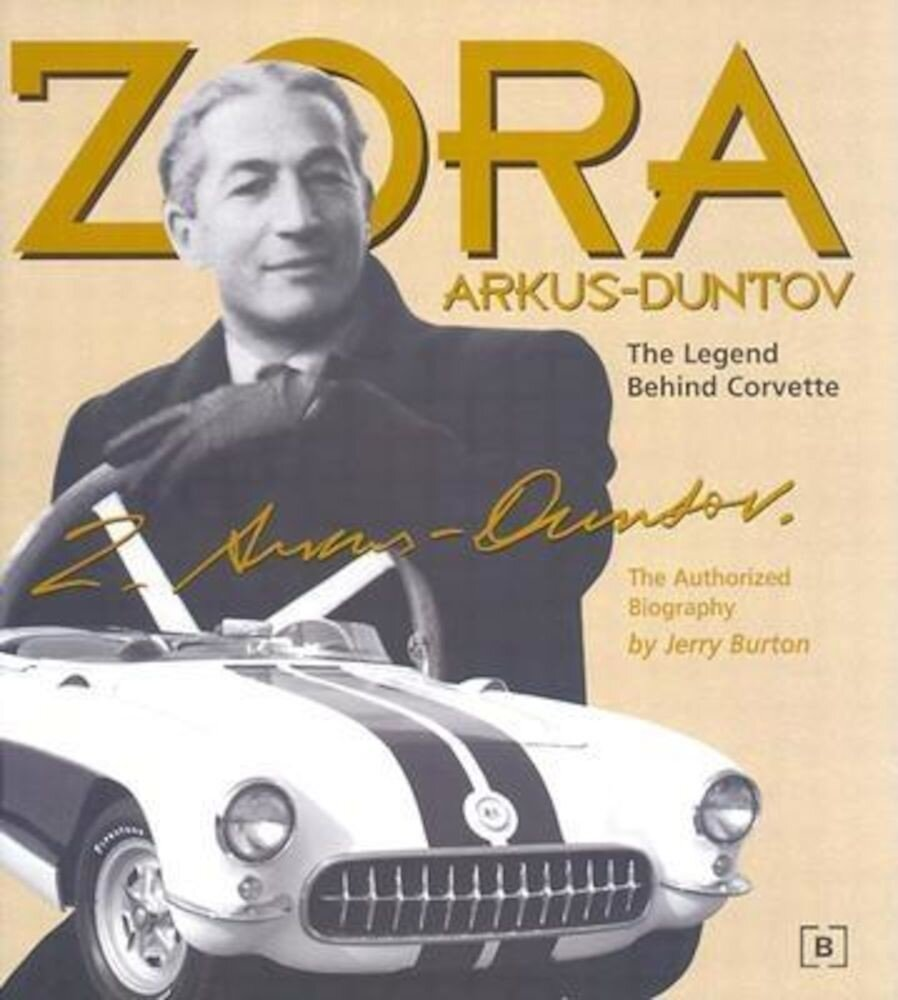 Zora Arkus-Duntov -The Legend Behind Corvette, Hardcover