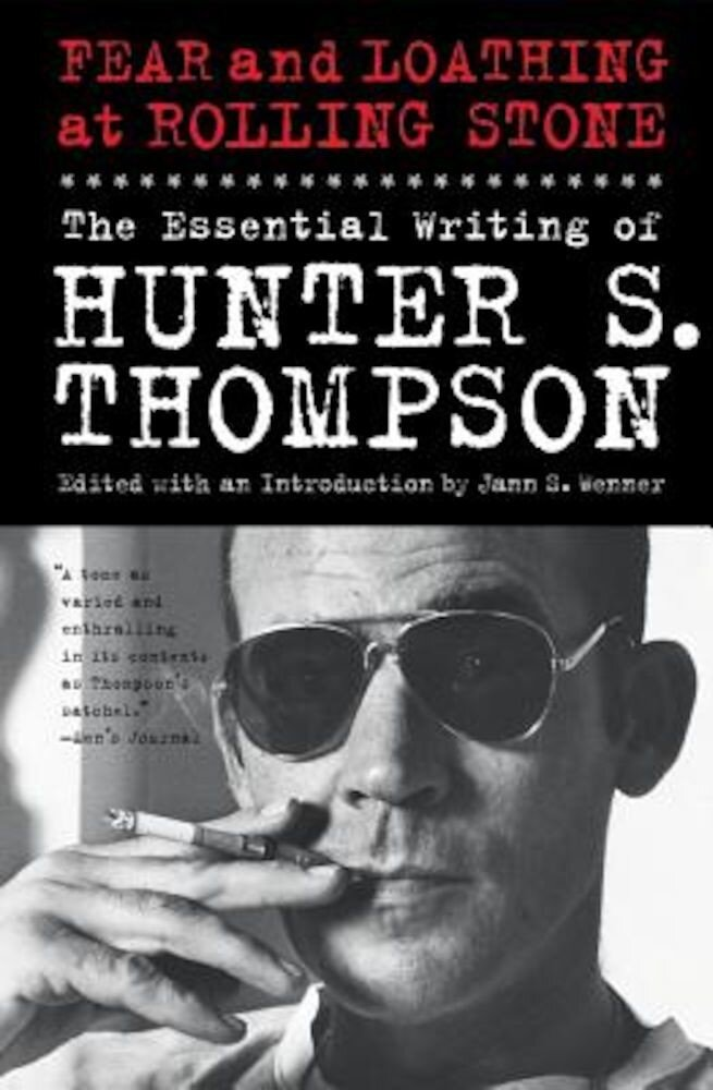 Fear and Loathing at Rolling Stone: The Essential Writing of Hunter S. Thompson, Paperback