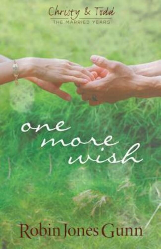 One More Wish: Christy & Todd: The Married Years, Paperback