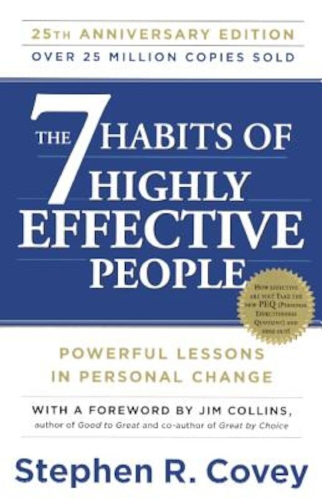 The 7 Habits of Highly Effective People: Powerful Lessons in Personal Change, Hardcover