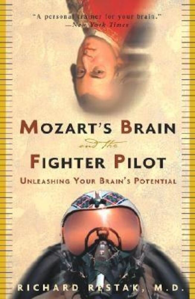 Mozart's Brain and the Fighter Pilot: Unleashing Your Brain's Potential, Paperback