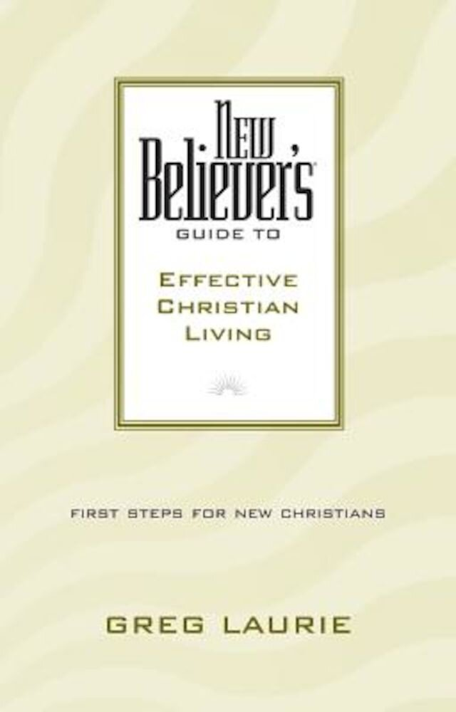 New Believer's Guide to Effective Christian Living, Paperback