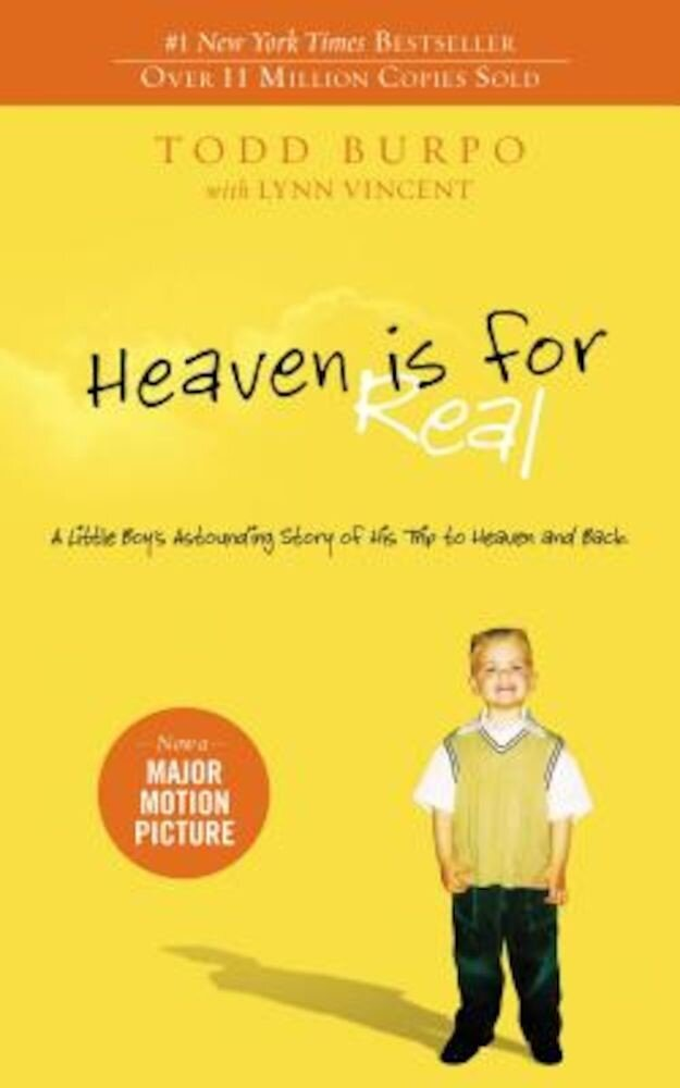Heaven Is for Real: A Little Boy's Astounding Story of His Trip to Heaven and Back, Paperback
