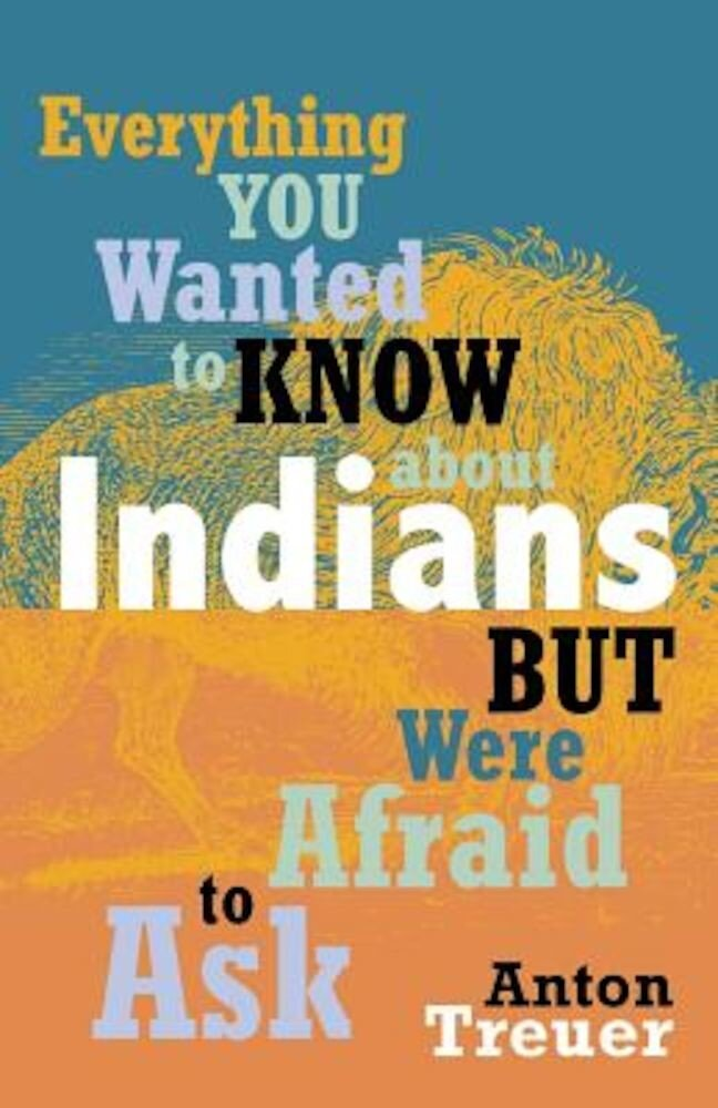 Everything You Wanted to Know about Indians But Were Afraid to Ask, Paperback