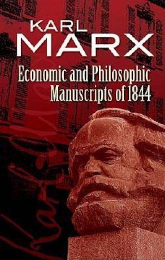 Economic and Philosophic Manuscripts of 1844, Paperback