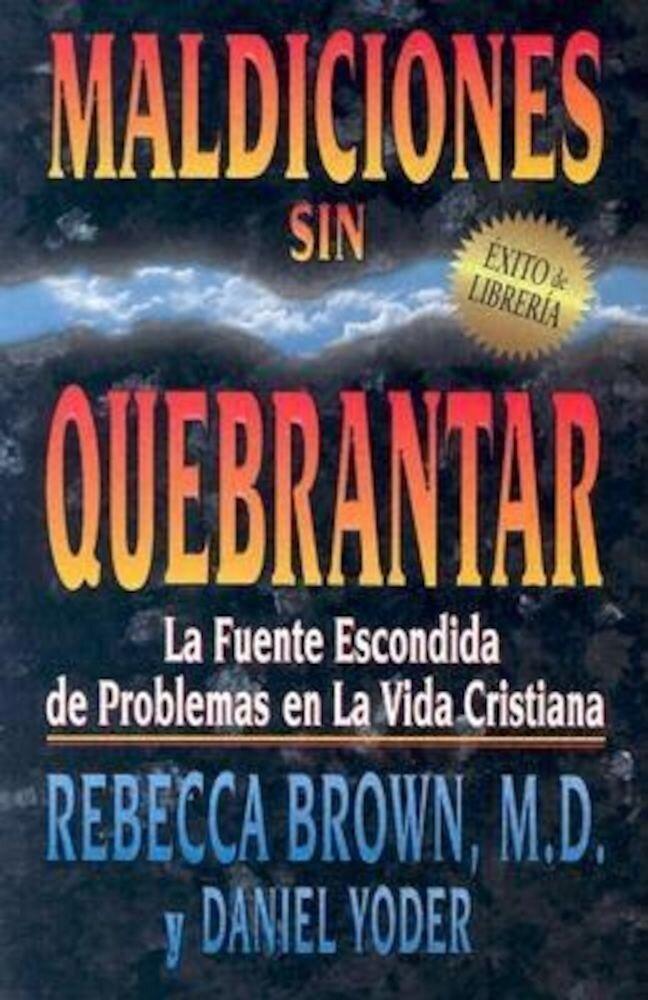 Maldiciones Sin Quebrantar = Unbroken Curses, Paperback