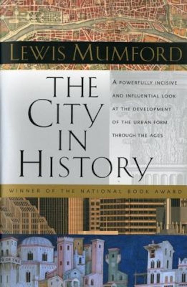 The City in History: Its Origins, Its Transformations, and Its Prospects, Paperback
