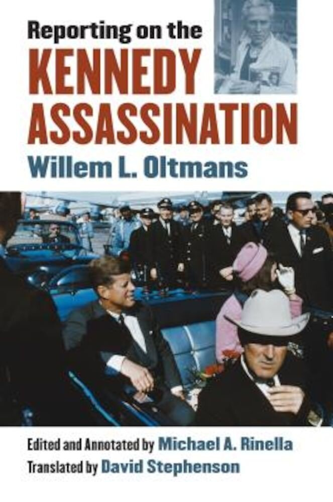 Reporting on the Kennedy Assassination, Hardcover