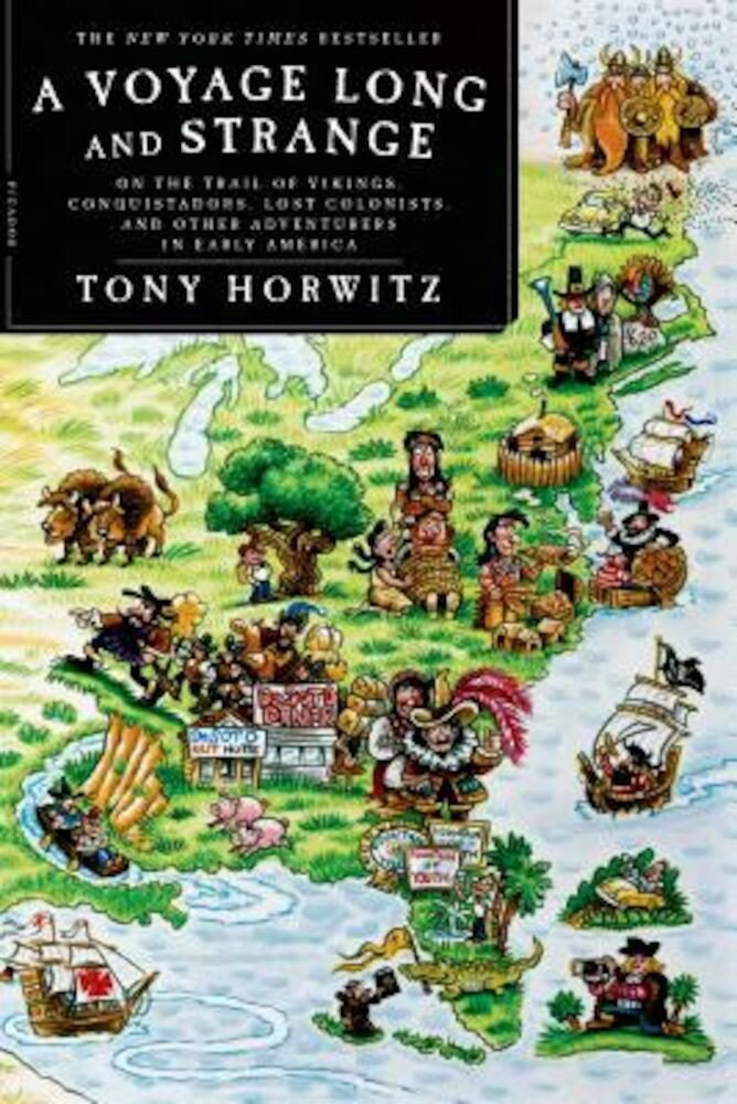A Voyage Long and Strange: On the Trail of Vikings, Conquistadors, Lost Colonists, and Other Adventurers in Early America, Paperback