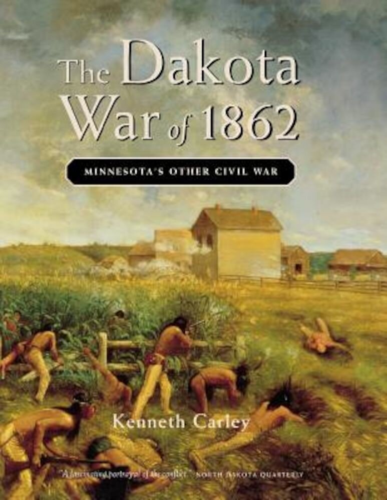 The Dakota War of 1862: Minnesota's Other Civil War, Paperback