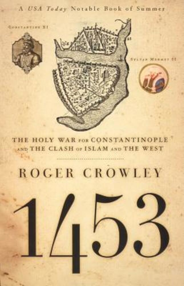 1453: The Holy War for Constantinople and the Clash of Islam and the West, Paperback