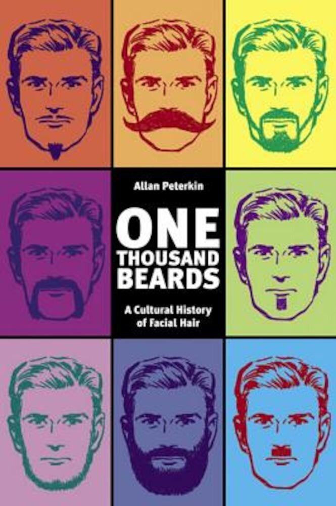 One Thousand Beards: A Cultural History of Facial Hair, Paperback