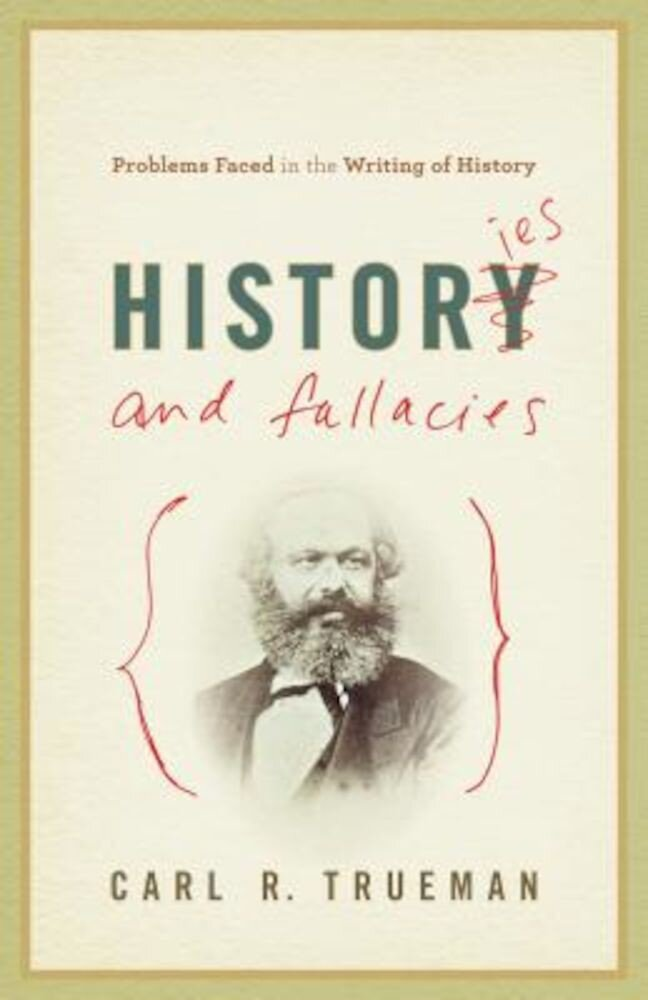Histories and Fallacies: Problems Faced in the Writing of History, Paperback