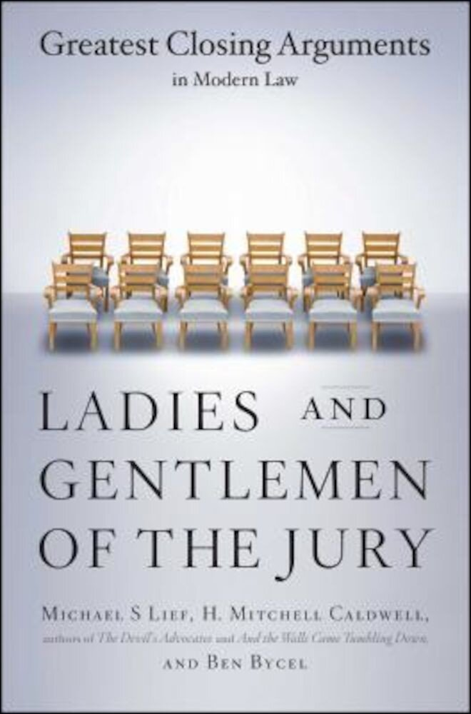 Ladies and Gentlemen of the Jury: Greatest Closing Arguments in Modern Law, Paperback