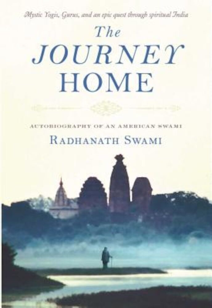 The Journey Home: Autobiography of an American Swami, Paperback